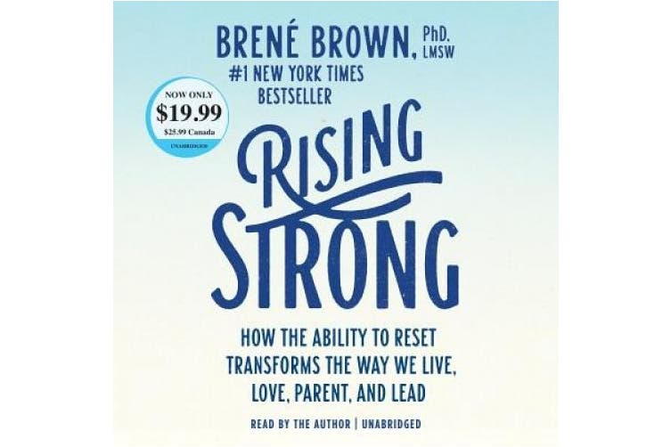 Rising Strong: How the Ability to Reset Transforms the Way We Live, Love, Parent, and Lead [Audio]