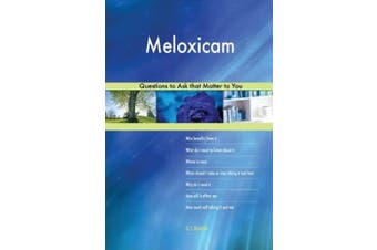 Meloxicam 478 Questions to Ask that Matter to You