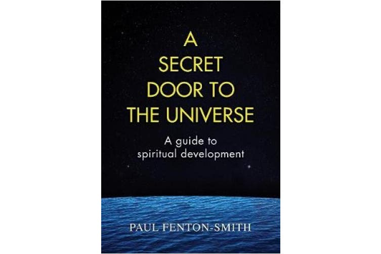 A Secret Door to the Universe: A guide to spiritual development