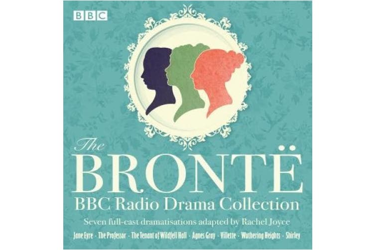 The Bronte BBC Radio Drama Collection: Seven full-cast dramatisations [Audio]