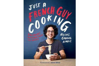 Just a French Guy Cooking: Easy recipes and kitchen hacks for rookies
