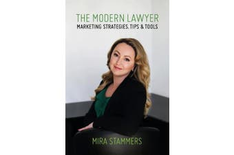 The Modern Lawyer: Marketing Strategies, Tips & Tools