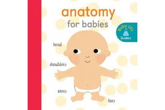 Anatomy for Babies (Baby 101) [Board book]