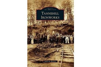 Tannehill Ironworks (Images of America)