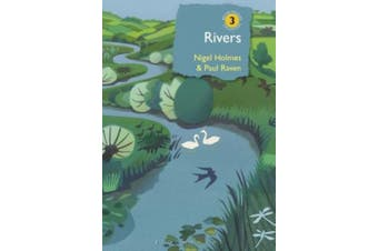 Rivers: A natural and not-so-natural history (British Wildlife Collection)