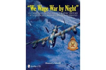 """We Wage War by Night"": An Operational and Photographic History of No.622 Squadron RAF Bomber Command"