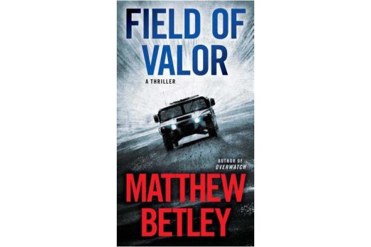 Field of Valor: A Thriller (The Logan West Thrillers)
