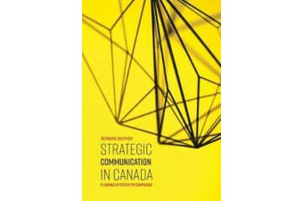 Strategic Communication in Canada: Planning Effective PR Campaigns