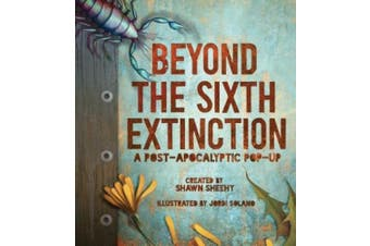 Beyond the Sixth Extinction: A Post-Apocalyptic Pop-Up