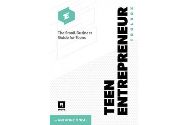 Teen Entrepreneur Toolbox: An 8-Step Guide for Helping Teens Start a Business