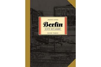Berlin Book Three: City of Light