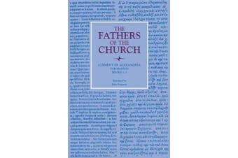 Stromateis, Books 1-3: Vol. 85 (Fathers of the Church Series)