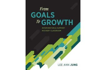 From Goals to Growth: Intervention & Support in Every Classroom