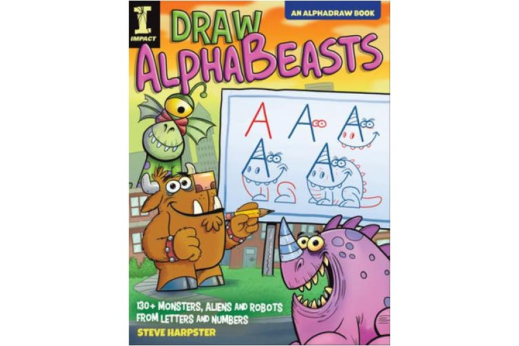 Draw AlphaBeasts: 130+ Monsters, Aliens and Robots From Letters and Numbers
