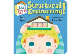 Baby Loves Structural Engineering! [Board book]