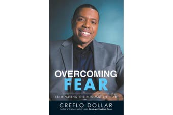 Overcoming Fear: Eliminating the Bondage of Fear