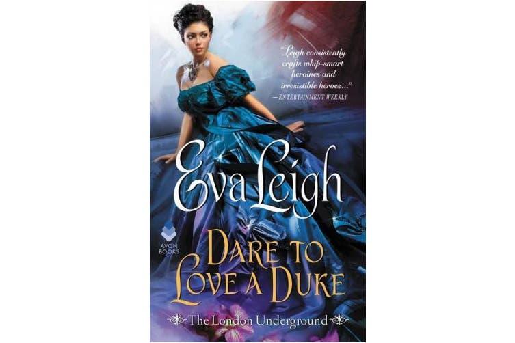 Dare to Love a Duke: The London Underground (London Underground, 3)