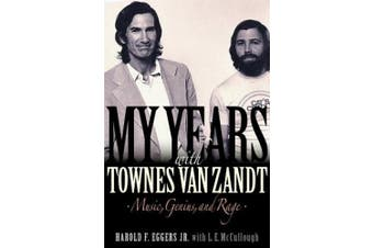 My Years with Townes Van Zandt: Music, Genius and Rage