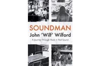 Soundman: A Journey Through Rock 'n' Roll Sound