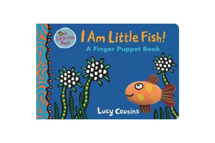 I Am Little Fish! A Finger Puppet Book (Little Fish) [Board book]