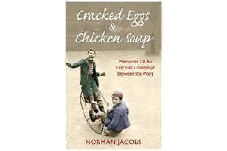 Cracked Eggs and Chicken Soup - A Memoir of Growing Up Between The Wars: A Memoir of Growing Up Between The Wars