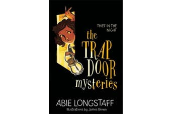 The Trapdoor Mysteries: Thief in the Night: Book 3 (The Trapdoor Mysteries)