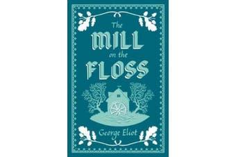 The Mill on the Floss (Alma Classics Evergreens)