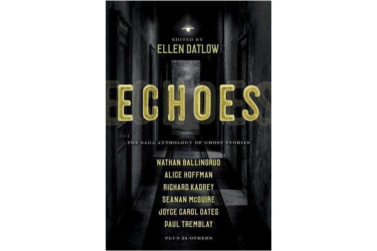 Echoes: The Saga Anthology of Ghost Stories