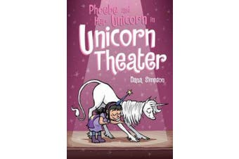 Phoebe and Her Unicorn in Unicorn Theater (Phoebe and Her Unicorn Series Book 8) (Phoebe and Her Unicorn)