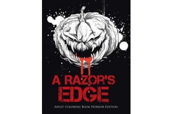 A Razor's Edge: Adult Coloring Book Horror Edition