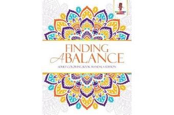Finding a Balance: Adult Coloring Book Mandala Edition