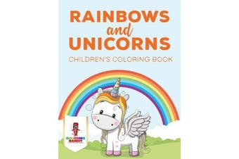 Rainbows and Unicorns: Children's Coloring Book