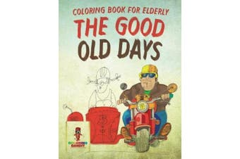 The Good Old Days: Coloring Book for Elderly