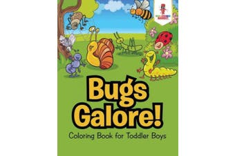 Bugs Galore!: Coloring Book for Toddler Boys