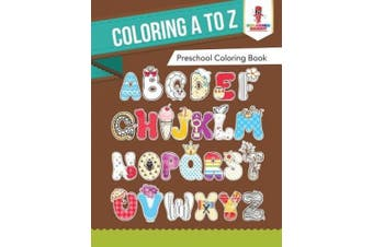 Coloring A to Z: Preschool Coloring Book
