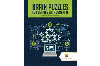 Brain Puzzles for Seniors with Dementia: Mazes for Programmers
