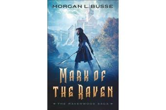 Mark of the Raven (The Ravenwood Saga)