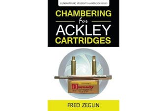 Chambering for Ackley Cartridges (Gunsmithing Student Handbook)