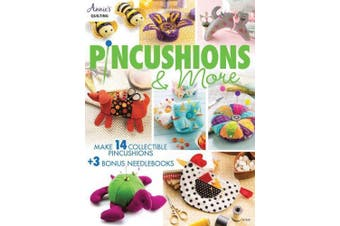 Pincushions & More: 17 Fun Filled Projects