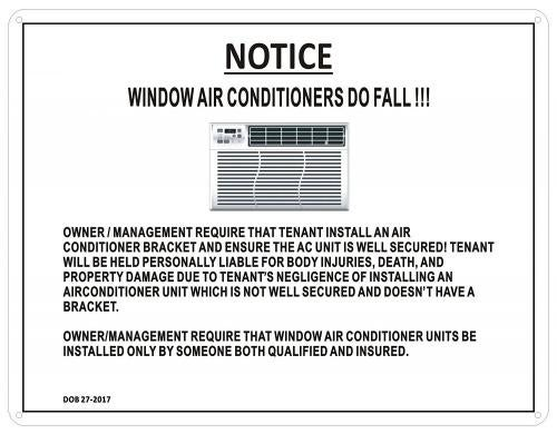 WINDOW AIR CONDITIONERS DO FALL  sign ( Aluminium Sign 8.5X7) NOTICE:WINDOW AIR CONDITIONERS DO FALL Sign . Sign Size 18cm X 22cm Sign has FOUR mounting holes . Round Corner Material: Aluminium Sign Thickness is 0.023 of a inch Type: Wall Mounted Sign letters colour: black Sign background colour: White. Number signs per package:one (1)