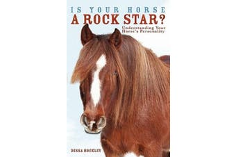 Is Your Horse a Rock Star?: Understanding Your Horse's Personality