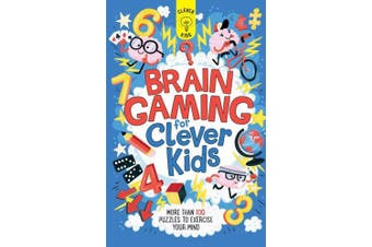 Brain Gaming for Clever Kids: More Than 100 Puzzles to Exercise Your Mind (Clever Kids)