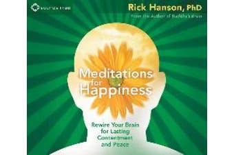 Meditations for Happiness: Rewire Your Brain for Lasting Contentment and Peace [Audio]