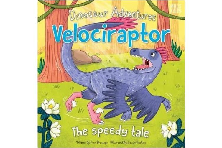 Dinosaur Adventures: Velociraptor - The speedy tale