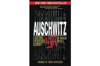 Auschwitz: A Doctor's Eyewitness Account