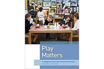 Play Matters: Investigative Learning for preschool to grade 2