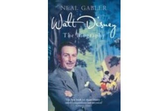 Walt Disney: The Biography. Neal Gabler