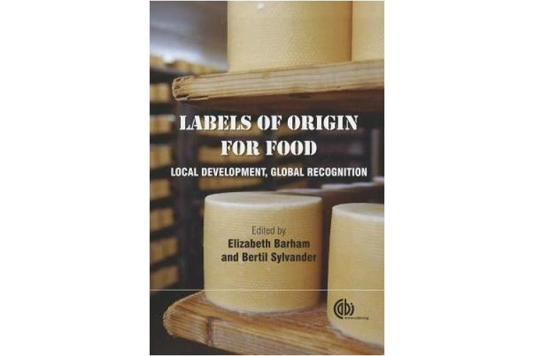 Labels of Origin for Food: Local Development, Global Recognition