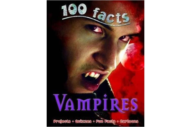 100 Facts Vampires (100 Facts)