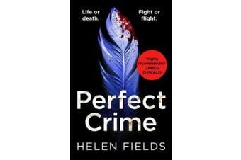 Perfect Crime (A DI Callanach Thriller, Book 5) (A DI Callanach Thriller)